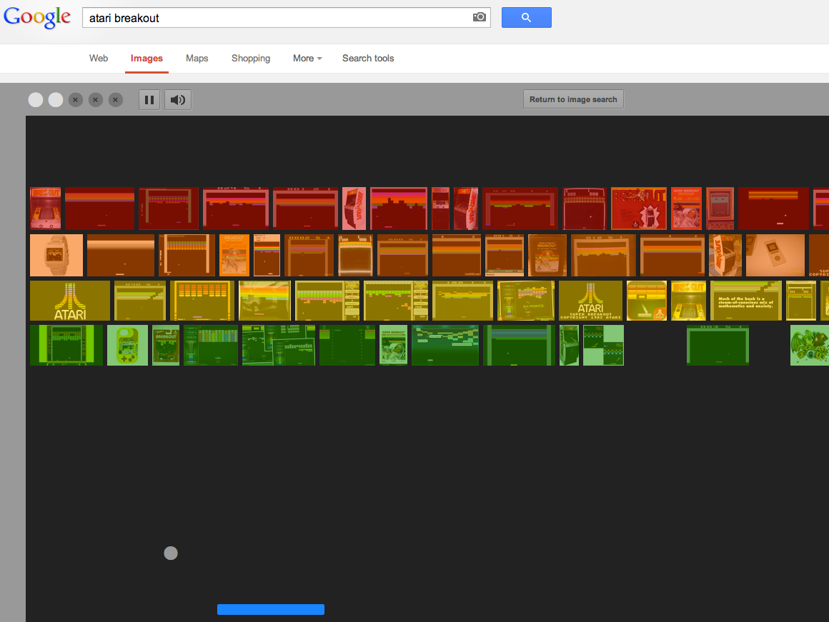 """Search """"atari breakout"""" in Google Images and you can play the game. Try it now."""