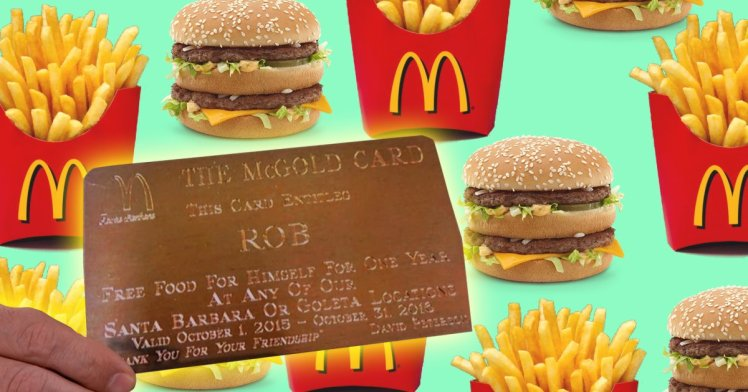 Bill Gates has a McDonald's Gold Card for unlimited free fast food.